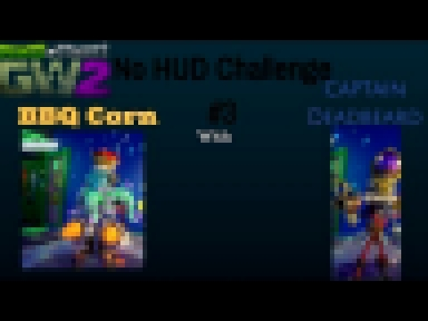 Plants vs Zombies Garden Warfare 2- No HUD Challenge #3 w/ BBQ Corn and Captain Deadbeard