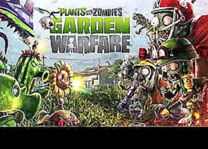 Plants vs  Zombies  Garden Warfare Music   Thing Of It Is ☿ HD ☿