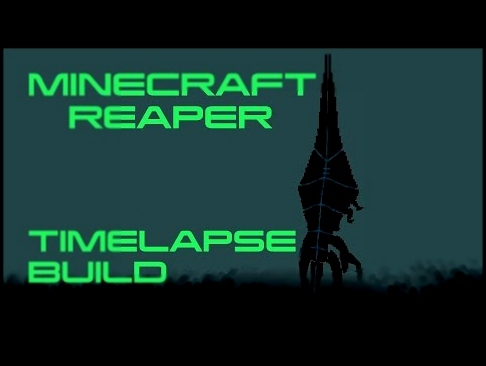 [MINECRAFT] Mass Effect Reaper Timelapse Build