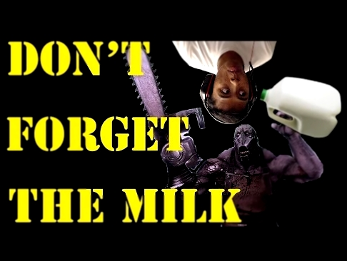 DON'T FORGET THE MILK (Killing floor 2)