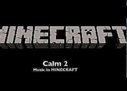 "MINECRAFT original game music ""calm 2.ogg"" 3D"