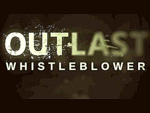 Outlast: Whistleblower OST - 03 CANNIBAL INTRO - Samuel Laflamme