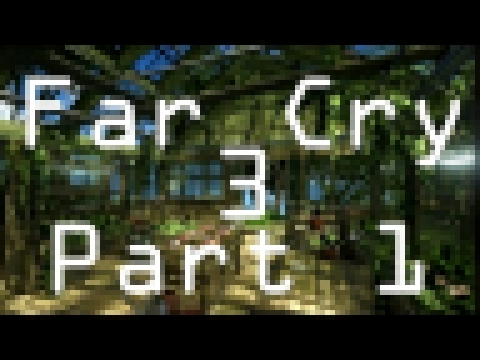 Far Cry 3┃RUN FOREST RUN┃Part 1