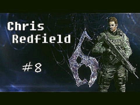 Resident Evil 6 Chris Walkthrough / Gameplay Part 8 - Noob Ass Finn