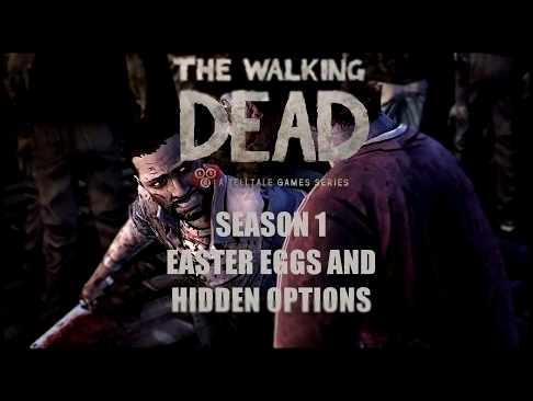 The Walking Dead Game- Season 1: Easter Eggs and Hidden Options