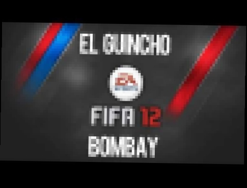 OST FIFA 12 - Bombay Fresh Touch Dub Mix