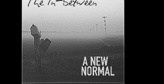A New Normal - The In-between
