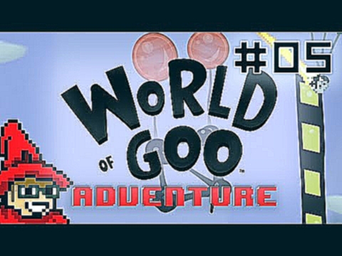 World of Goo Adventure || E05 || Flying machine [The Goo Filled Hills] [Let's Play]