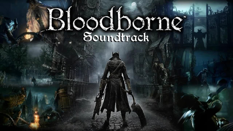Bloodborne Soundtrack OST - The First Hunter