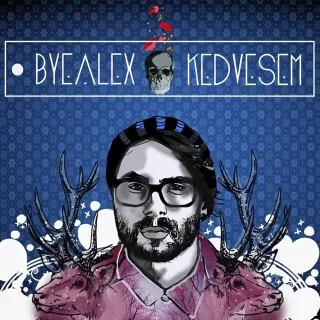 ByeAlex - Kedvesem Lotfi Begi\'s Deep In The Forest Mix