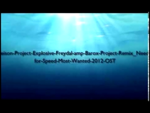 Jeison-Project-Explosive-Freydal-amp-Barox-Project-Remix_Need-for-Speed-Most-Wanted-2012-OST