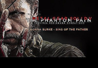 Metal Gear Solid V: The Phantom Pain - Sins of the Father by Donna Burke (Full Version)