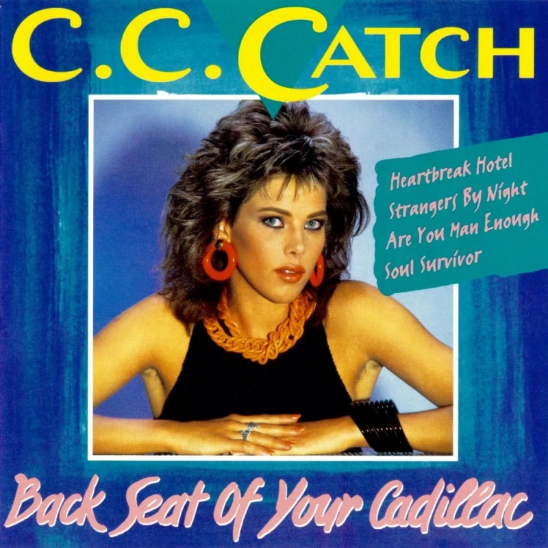 C.C. CATCH - Backseat of Your Cadillac New Dance-Mix