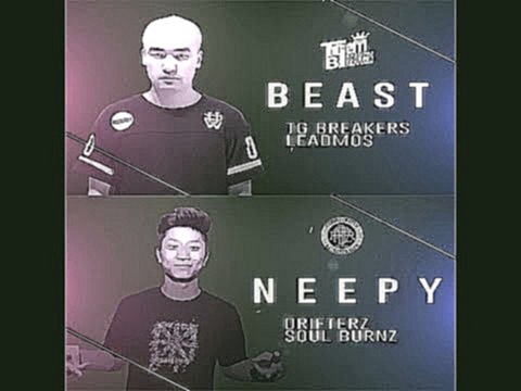 NEEPY (Drifterz) vs BEAST (TG Breakers) / Match 11 / Match One's Skill : Allthatbreak Edition