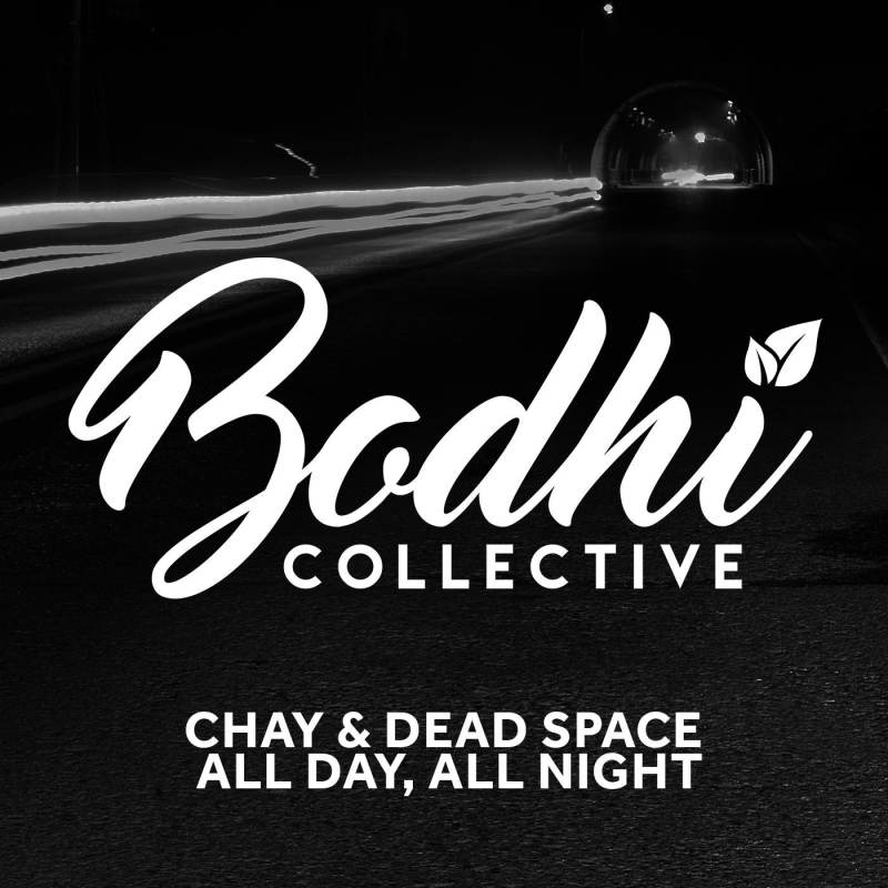 Chay & Dead Space - All Day, All Night