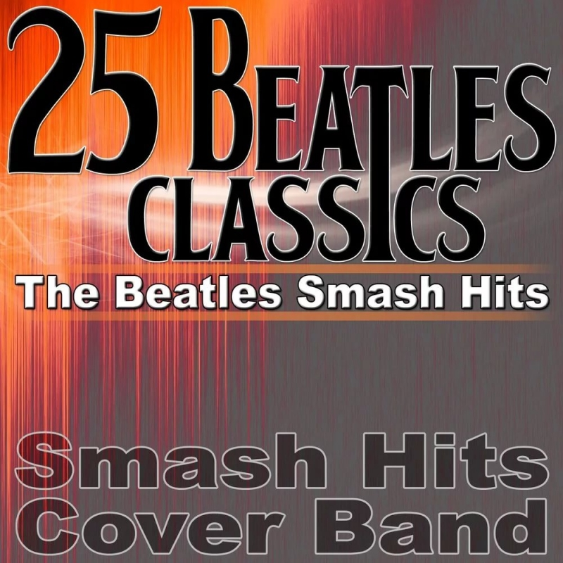 Beatle-Mania Band, The Vintage Masters - Come Together The Beatles Smash Hits