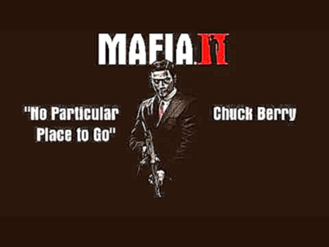 Mafia 2: No Particular Place to Go - Chuck Berry