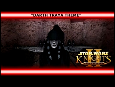 Star Wars Knights of the Old Republic II: The Sith Lords: Soundtrack - Darth Traya Theme