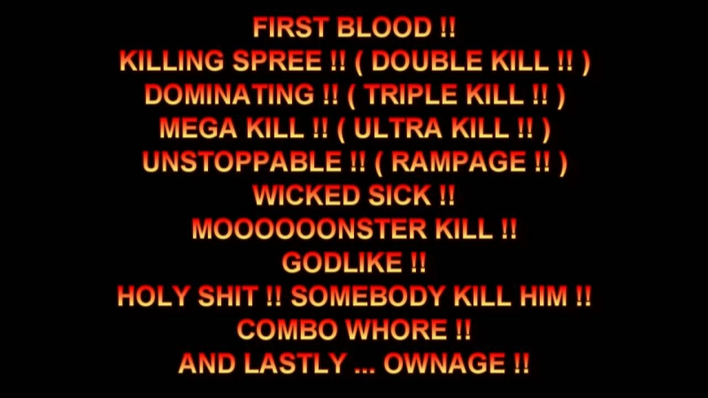 FIRST BLOOD DOUBLE KILL TRIPLE KILL ULTRA KILL RAMPAGE GODLIKE