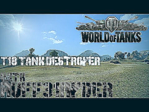 World of Tanks T18 Gameplay with Ruff31Ryder Ep 1