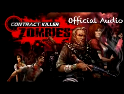 "Contract Killer Zombies - ""Official Audio/Theme Music"""