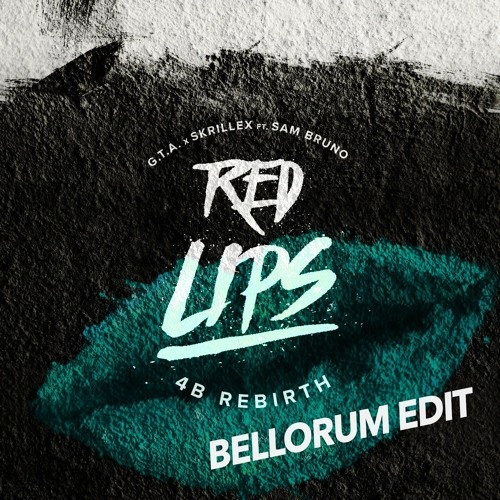 Red Lips Skrillex Remix [4B Rebirth x Bellorum Edit]