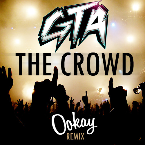 The Crowd Ookay Remix