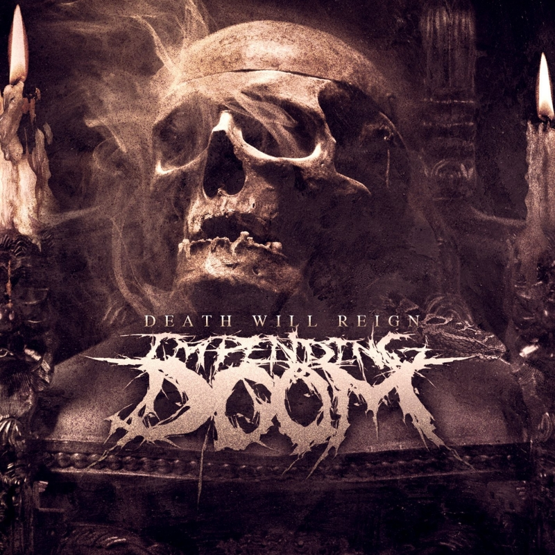 Impending Dооm - Death Will Reign
