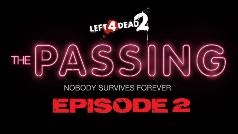 Left 4 Dead 2 The Passing - Save me some sugar