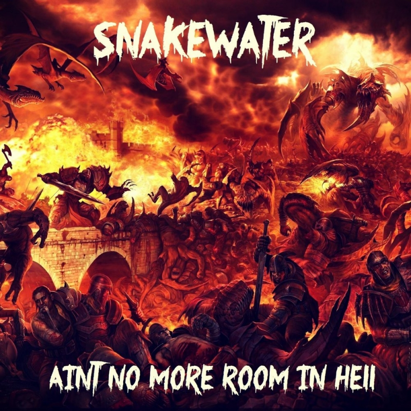 Snakewater - Ain't No More Room in Hell