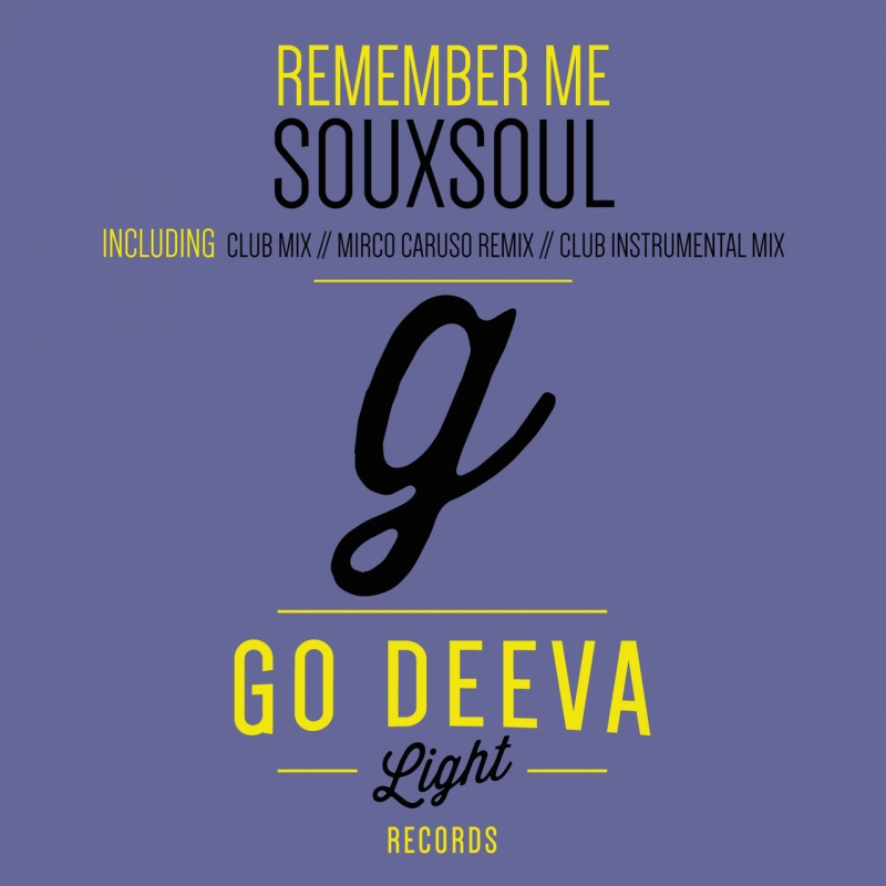 Souxsoul - Remember Me Club Mix