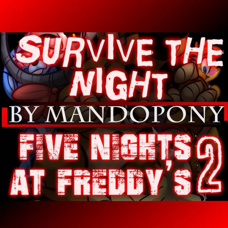 Survive the Night - Five Nights at Freddy's 2 song by MandoPony
