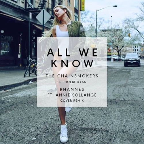 The Chainsmokers - All We Know ft. Phoebe Ryan Rhannes ft. Annie Sollange Cover Remix