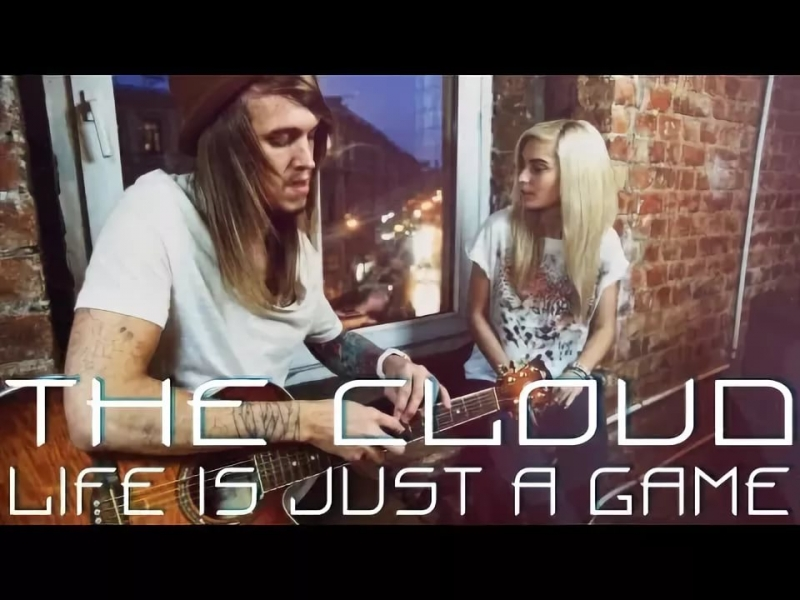 THE CLOUD - Life is Just a Game acoustic version
