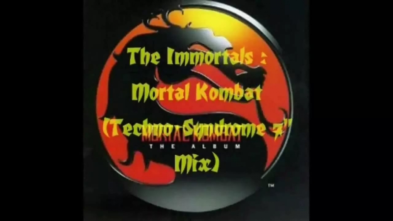 "The Immortals - Mortal Kombat Techno-Syndrome 7"" Mix OST Mortal Kombat"