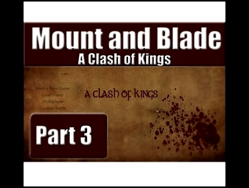 Mount And Blade - A Clash Of Kings - Part 3 Back to King's Landing