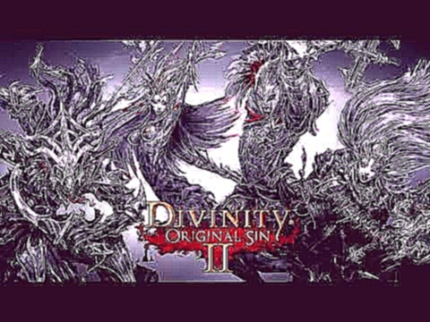Divinity: Original Sin 2 OST - Sing to Me (Lohse Version)