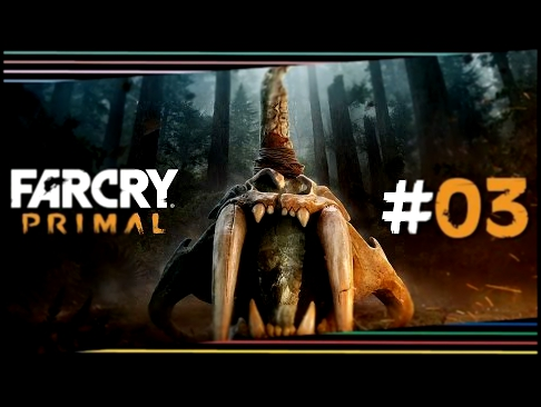 "Far Cry Primal #03 ""Durch denn Tunnel"" Let's Play Far Cry Primal Deutsch/German"