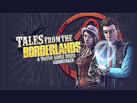 Tales From the Borderlands Episode 5 Soundtrack - Revived