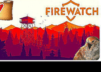 FIREWATCH Part 1 | Drunk Naked Teens n' Fireworks! | Let's Play | Firewatch Gameplay