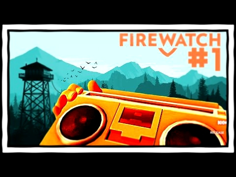 BOOMBOX PARTY! [1] Firewatch Gameplay Playthrough
