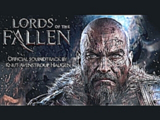 Lords of the Fallen OST - Main Theme