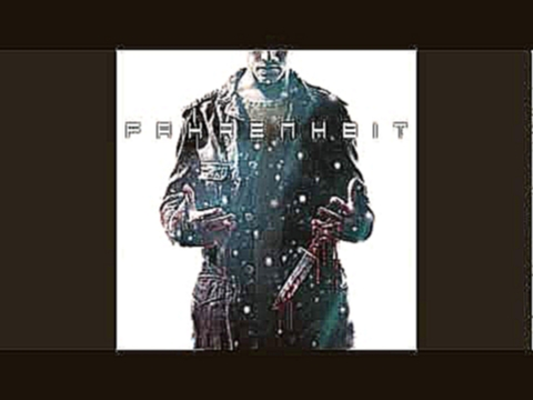 Fahrenheit (Indigo Prophecy) OST - Escape or Fight
