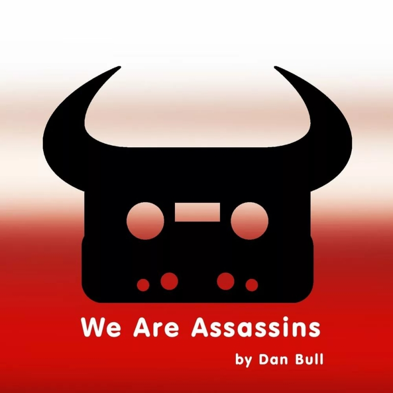 Dan Bull - We Are Assassins
