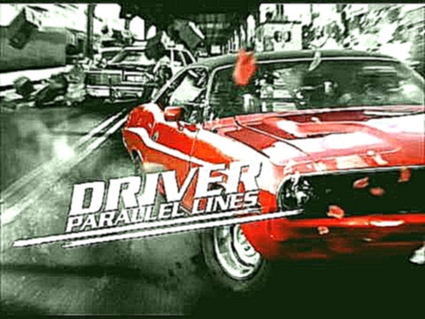 Driver: Parallel Lines Full Soundtrack [2006 Era]