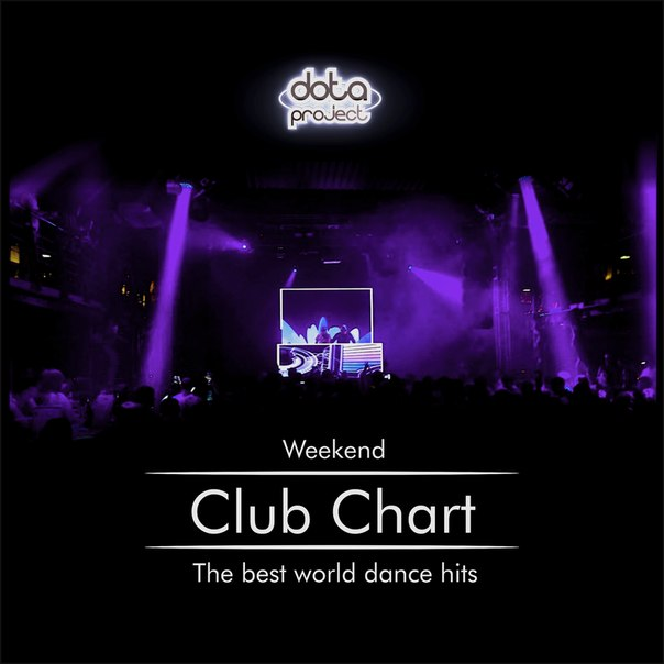 Dota - Weekend Club Chart 27 Track 1 Dota Project