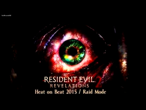 Resident Evil | Biohazard Revelations 2 OST | Heat on Beat 2015/RAID MODE | Extended Version