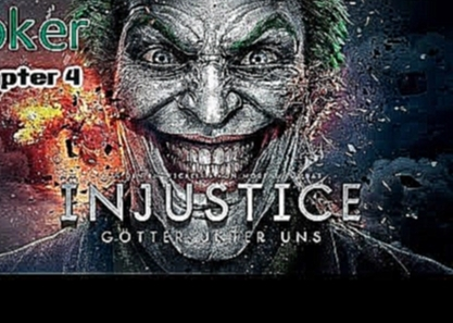 Injustice - Gods among us: Chapter 4 - The Joker [Game Movie]
