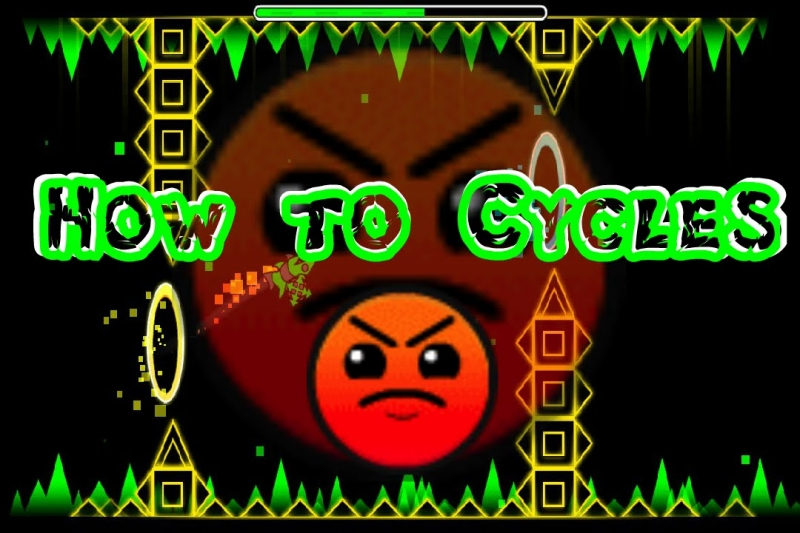 geometry dash - How To Cycles