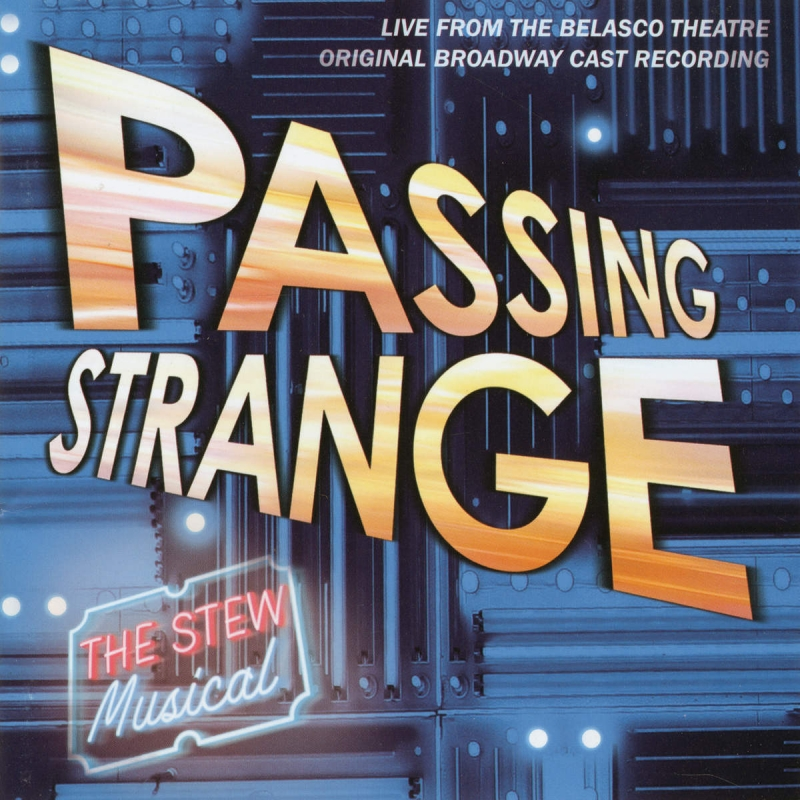 Passing Strange Original Broadway Cast - What's Inside Is Just a Lie / And Now I'm Ready to Explode Live